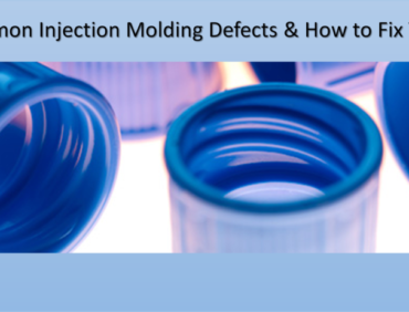Common Injection Molding Defects & How to Fix Them